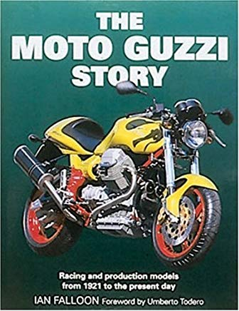 The Moto Guzzi Story: Racing and Production Models From 1921 to the Present Day Cover