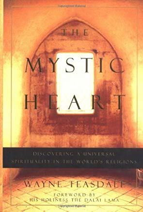The Mystic Heart: Discovering a Universal Spirituality in the World's Religions Cover