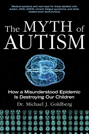 The Myth of Autism: How a Misunderstood Epidemic Is Destroying Our Children, Expanded and Revised Edition Cover