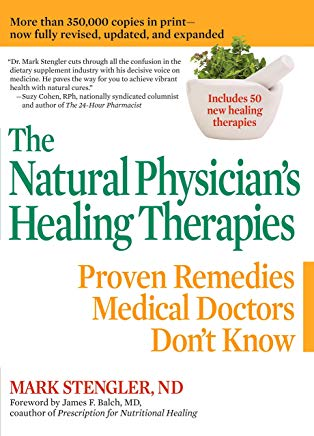 The Natural Physician's Healing Therapies: Proven Remedies Medical Doctors Don't Know Cover