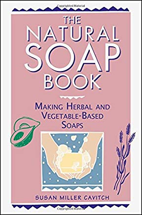 The Natural Soap Book: Making Herbal and Vegetable-Based Soaps Cover