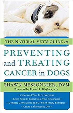 The Natural Vet's Guide to Preventing and Treating Cancer in Dogs Cover