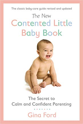The New Contented Little Baby Book: The Secret to Calm and Confident Parenting Cover