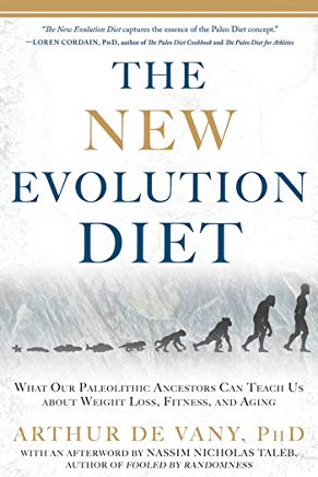 The New Evolution Diet: What Our Paleolithic Ancestors Can Teach Us about Weight Loss, Fitness, and Aging Cover