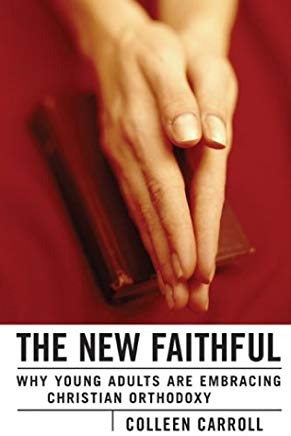 The New Faithful: Why Young Adults Are Embracing Christian Orthodoxy Cover