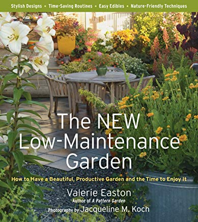 The New Low-Maintenance Garden: How to Have a Beautiful, Productive Garden and the Time to Enjoy It Cover