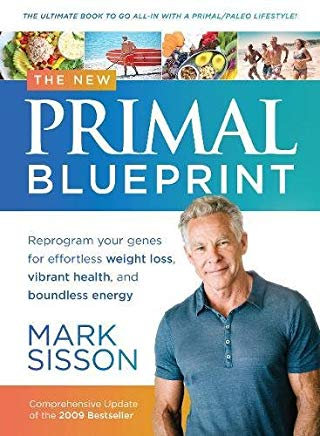 The New Primal Blueprint: Reprogram Your Genes for Effortless Weight Loss, Vibrant Health and Boundless Energy Cover