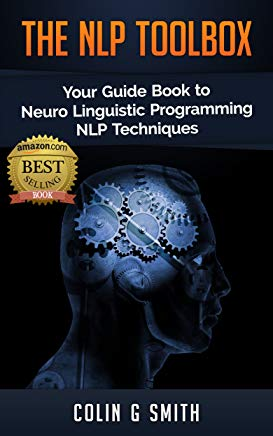 The NLP ToolBox: Your Guide Book to Neuro Linguistic Programming NLP Techniques Cover