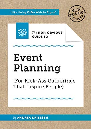 The Non-Obvious Guide To Event Planning (For Kick-Ass Gatherings That Inspire People) (Non-Obvious Guides) Cover