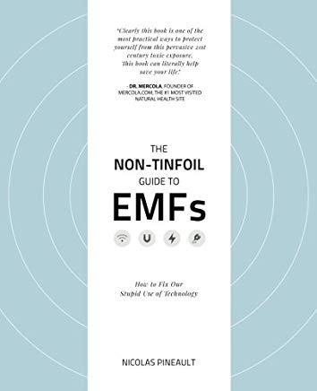 The Non-Tinfoil Guide to EMFs: How to Fix Our Stupid Use of Technology Cover