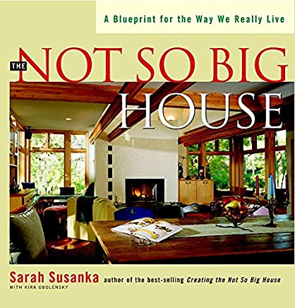 The Not So Big House: A Blueprint for the Way We Really Live (Susanka) Cover