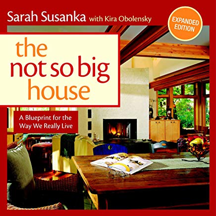 The Not So Big House: A Blueprint for the Way We Really Live Cover