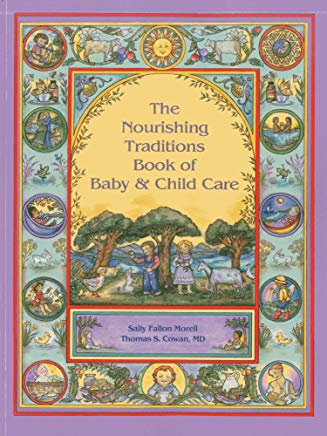 The Nourishing Traditions Book of Baby & Child Care Cover