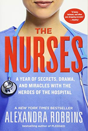 The Nurses: A Year of Secrets, Drama, and Miracles with the Heroes of the Hospital Cover
