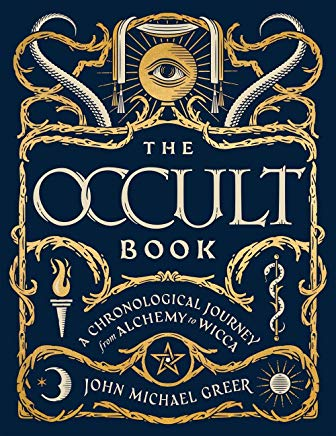 The Occult Book: A Chronological Journey from Alchemy to Wicca (Sterling Chronologies) Cover