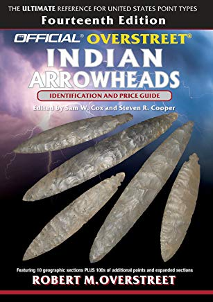 The Official Overstreet Identification and Price Guide to Indian Arrowheads, 14th Edition (Official Overstreet Indian Arrowhead Identification and Price Guide) Cover