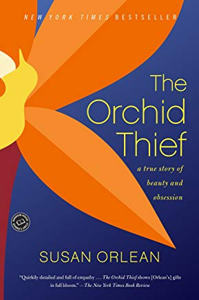 The Orchid Thief: A True Story of Beauty and Obsession (Ballantine Reader's Circle) Cover