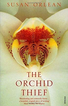 The Orchid Thief: A True Story of Beauty and Obsession by Orlean, Susan [04 May 2000] Cover