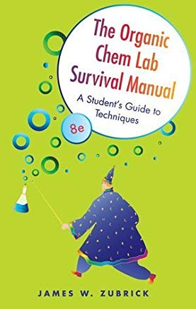 The Organic Chem Lab Survival Manual: A Student's Guide to Techniques by Zubrick, James W. 8th (eighth) Edition [Paperback(2010)] Cover