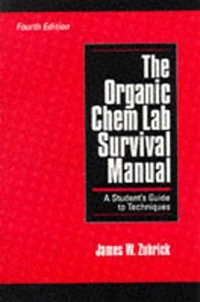 The Organic Chem Lab Survival Manual: A Student's Guide to Techniques Cover