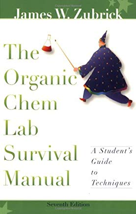 The Organic Chem Lab Survival Manual, A Student's Guide to Techniques Cover