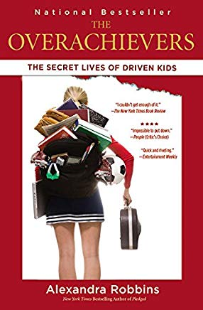 The Overachievers: The Secret Lives of Driven Kids Cover