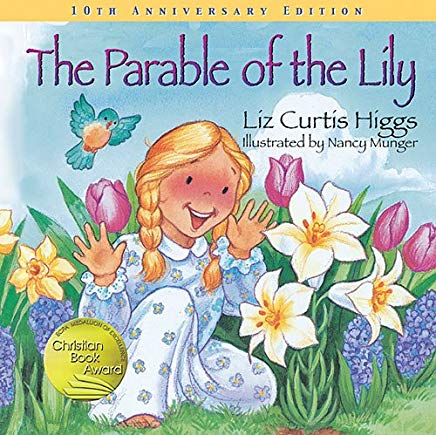 The Parable of the Lily: Special 10th Anniversary Edition (Parable Series) Cover