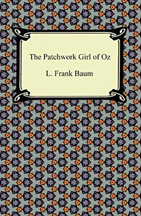 The Patchwork Girl of Oz [with Biographical Introduction] Cover