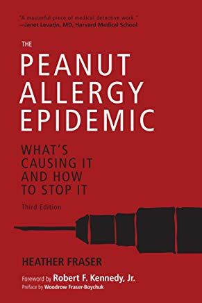 The Peanut Allergy Epidemic, Third Edition: What's Causing It and How to Stop It Cover