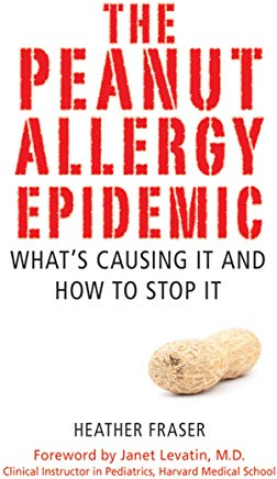 The Peanut Allergy Epidemic: What's Causing It and How to Stop It Cover