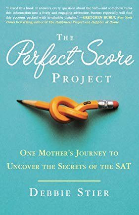 The Perfect Score Project: One Mother's Journey to Uncover the Secrets of the SAT Cover