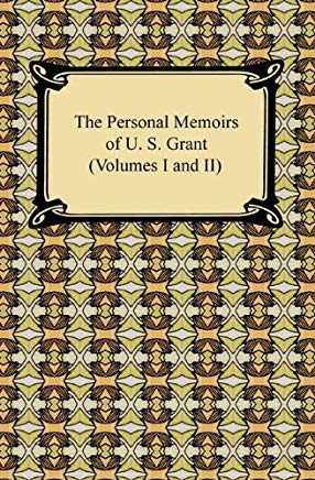 The Personal Memoirs of U. S. Grant (Volumes I and II) Cover