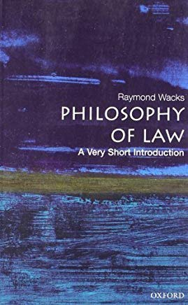 The Philosophy of Law: A Very Short Introduction by Wacks, Raymond (2006) Paperback Cover