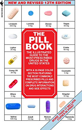 The Pill Book (13th Edition): The Illustrated Guide To The Most-Prescribed Drugs In The United States (Pill Book (Mass Market Paper)) Cover
