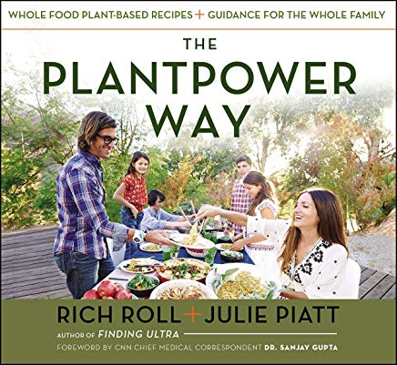 The Plantpower Way: Whole Food Plant-Based Recipes and Guidance for The Whole Family Cover