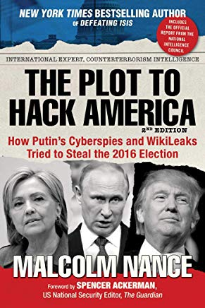The Plot to Hack America: How Putin's Cyberspies and WikiLeaks Tried to Steal the 2016 Election Cover