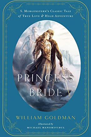The Princess Bride: An Illustrated Edition of S. Morgenstern's Classic Tale of True Love and High Adventure Cover