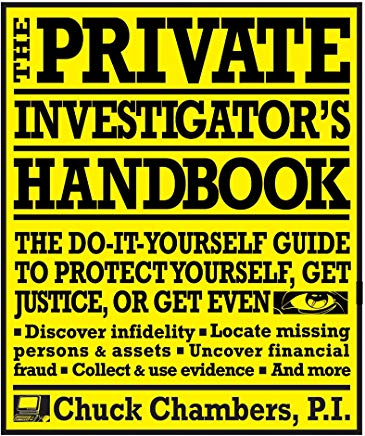 The Private Investigator Handbook: The Do-It-Yourself Guide to Protect Yourself, Get Justice, or Get Even Cover