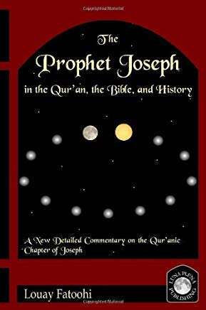 The Prophet Joseph in the Qur'an, the Bible, and History Cover