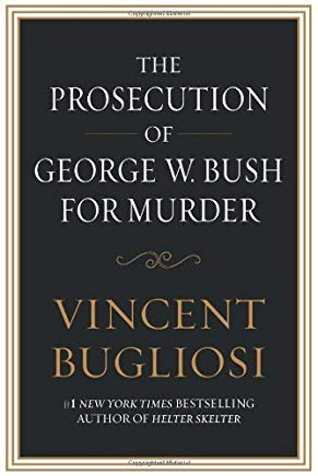 The Prosecution of George W. Bush for Murder by Vincent Bugliosi (2008-05-06) Cover