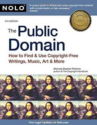 The Public Domain: How to Find & Use Copyright-Free Writings, Music, Art & More Cover