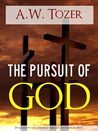 The Pursuit of God by A.W. Tozer (Special Kindle Enabled Edition with Interactive Table of Contents and Built in Text to Speech Features) (Illustrated) ...   The Writings of Aiden Wilson Tozer of) Cover