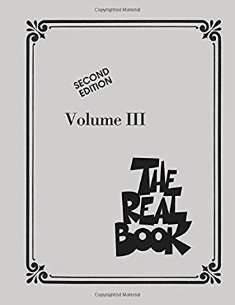 The Real Book - Volume III: C Instruments, 2nd Edition Cover