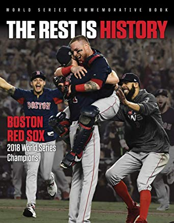 The Rest is History: Boston Red Sox: 2018 World Series Champions Cover