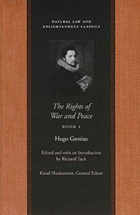 The Rights Of War And Peace: Three Volume Set (Natural Law and Enlightenment Classics) (Bks. 1-3) New Ed by Hugo Grotius (2005) Paperback Cover