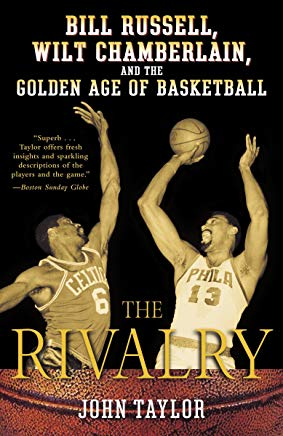 The Rivalry: Bill Russell, Wilt Chamberlain, and the Golden Age of Basketball Cover