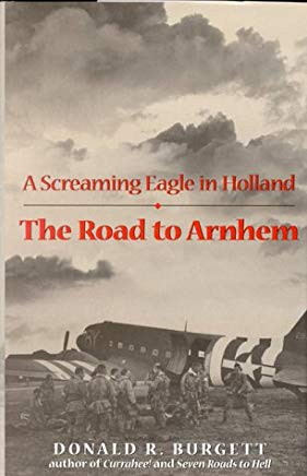 The Road to Arnhem: A Screaming Eagle in Holland Cover