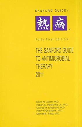 The Sanford Guide to Antimicrobial Therapy 2011 (Guide to Antimicrobial Therapy (Sanford)S72) Cover