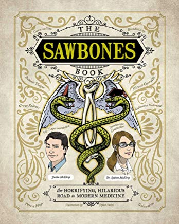 The Sawbones Book: The Hilarious, Horrifying Road to Modern Medicine Cover