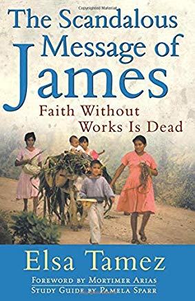 The Scandalous Message of James: Faith Without Works Is Dead Cover